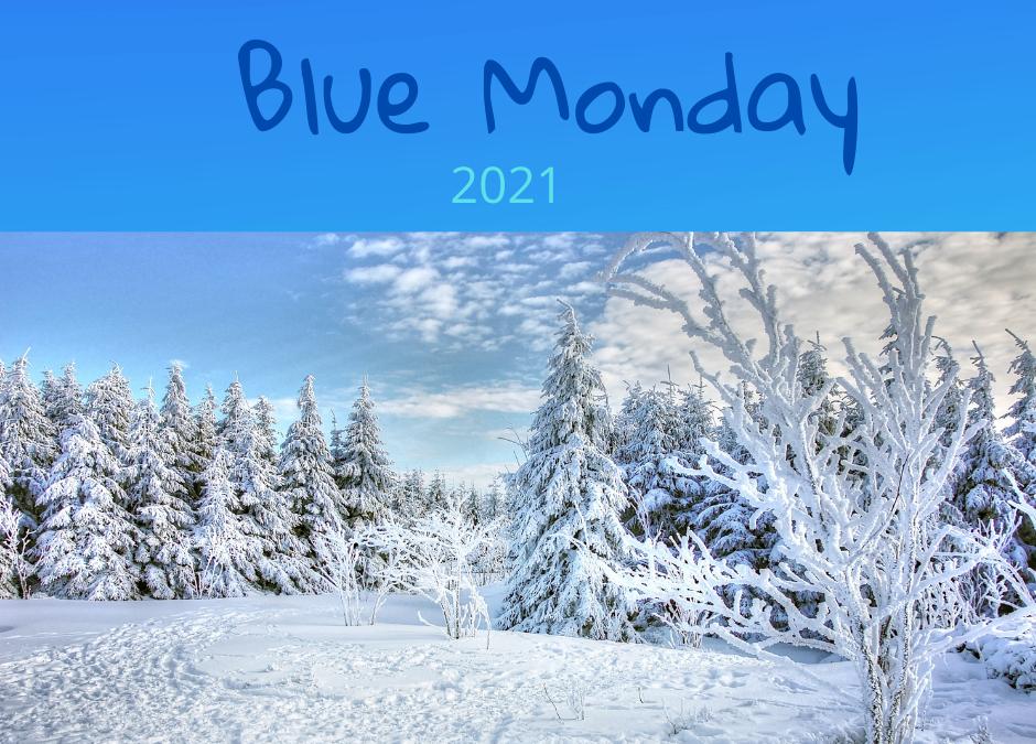Blue Monday 2021